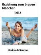 Erziehung zum braven Mädchen - Teil 2 (ebook)