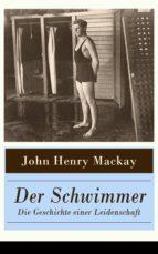 Der Schwimmer - Die Geschichte einer Leidenschaft (Vollständige Ausgabe) (ebook)