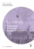 La cultura. Argentina (1808-1830) (ebook)