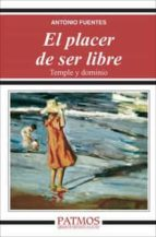 El placer de ser libre. Temple y dominio (ebook)