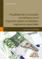 FISCALIDAD DE LA INVERSIÓN INMOBILIARIA EN EL IMPUESTO SOBRE SOCIEDADES: REGÍMENES ESPECIALES (ebook)