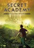 La última misión (Secret Academy 5) (ebook)