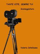Tante vite sempre tu - Sceneggiatura (ebook)