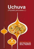 Manual para el cultivo de frutales en el trópico. Uchuva (ebook)