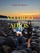YO DIGO ADIÓS (ebook)