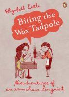 Biting the Wax Tadpole (ebook)