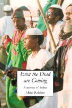 Even The Dead Are Coming (ebook)