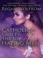 Catholic Guilt and the Joy of Hating Men (ebook)