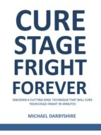 Cure Stage Fright Forever (ebook)