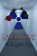 Radioactive: The Forgotten Ones (ebook)