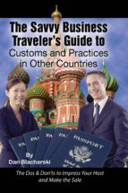 The Savvy Business Traveler's Guide to Customs and Practices in Other Countries (ebook)