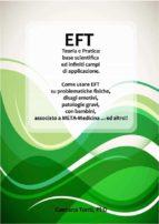 EFT Teoria e Pratica: base scientifica ed infiniti campi di applicazione. (ebook)