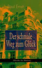 Der schmale Weg zum Glück (Klassiker der Moderne) (ebook)