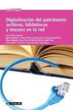 Digitalización del patrimonio: archivos, bibliotecas y museos en la red (ebook)