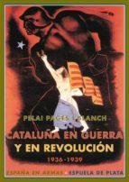Cataluña en guerra y en revolución (ebook)