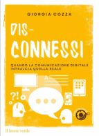 Dis-connessi - Quando la comunicazione digitale intralcia quella reale (ebook)