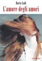 L'amore degli amori  (ebook)