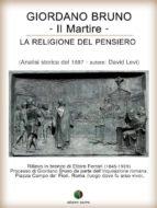 Giordano Bruno o La religione del pensiero - Il Martire (ebook)