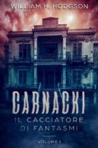 Carnacki, Il Cacciatore di Fantasmi - Vol.I (ebook)