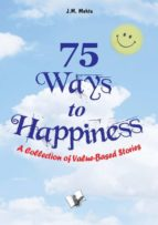 75 Ways to Happiness (ebook)