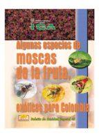 Algunas especies de moscas de la fruta, exóticas para Colombia (ebook)