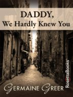 Daddy, We Hardly Knew You (ebook)