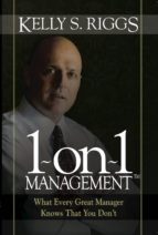 1-on-1 Management™: What Every Great Manager Knows That You Don't