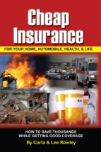 Cheap Insurance for Your Home, Automobile, Health, & Life (ebook)