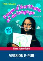 Jeux d'écriture et de langage impertinents - Tome 2 (ebook)