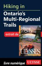 Hiking in Ontario s Multi-Regional Trails (ebook)