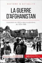 La guerre d'Afghanistan de 1979 à 1989 (ebook)
