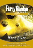 PERRY RHODAN-Storys 1: Moon River (ebook)