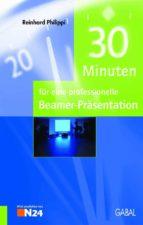 30 Minuten für eine professionelle Beamer-Präsentation (ebook)