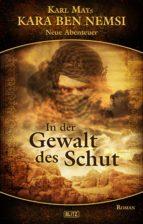Karl Mays Kara Ben Nemsi - Neue Abenteuer 04: In der Gewalt des Schut (ebook)