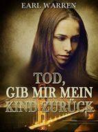 TOD, GIB MIR MEIN KIND ZURÜCK