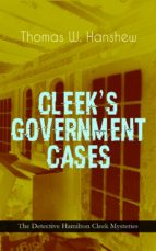 CLEEK'S GOVERNMENT CASES – The Detective Hamilton Cleek Mysteries  (ebook)