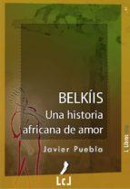 Belkíis. Una historia africana de amor (ebook)