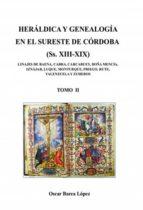 HERÁLDICA Y GENEALOGÍA EN EL SURESTE DE CÓRDOBA (Ss. XIII-XIX). LINAJES DE BAENA, CABRA, CARCABUEY, DOÑA MENCÍA, IZNÁJAR, LUQUE, MONTURQUE, [...] (ebook)