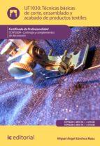 Técnicas básicas de corte, ensamblado y acabado de productos textiles. TCPF0309 (ebook)