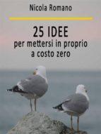 25 idee per mettersi in proprio a costo zero (ebook)