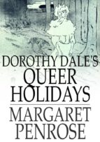 Dorothy Dale's Queer Holidays (ebook)