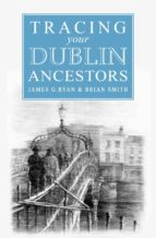A Guide to Tracing your Dublin Ancestors (ebook)