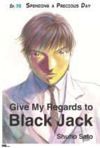 Give My Regards to Black Jack - Ep.38 Spending a Precious Day (English version) (ebook)
