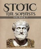 Stoic Six Pack 7 - The Sophists (ebook)