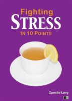Fighting Stress In 10 Points (ebook)