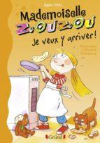 Mademoiselle Zouzou T16 - Je veux y arriver (ebook)
