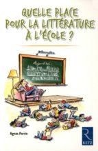 Quelle place pour la littérature à l'école ? (ebook)