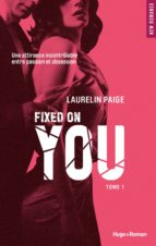 Fixed on you - tome 1 (ebook)