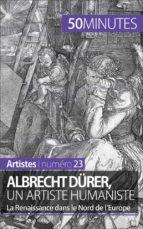 Albrecht Dürer, un artiste humaniste (ebook)