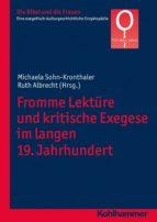 Fromme Lektüre und kritische Exegese im langen 19. Jahrhundert